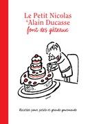 Le Petit Nicolas et Alain Ducasse font des gâteaux