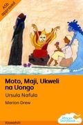 Moto, Maji, Ukweli na Uongo