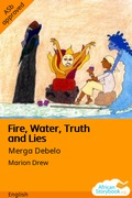 Fire, Water, Truth and Lies
