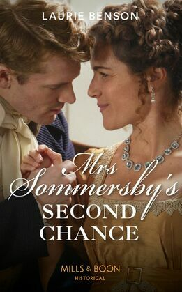 Mrs Sommersby's Second Chance (Mills & Boon Historical) (The Sommersby Brides, Book 4)