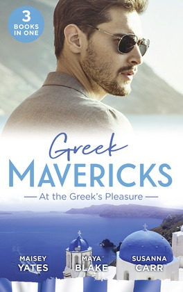 Greek Mavericks: At The Greek's Pleasure: The Greek's Nine-Month Redemption (One Night With Consequences) / A Diamond Deal with the Greek / Illicit Night with the Greek (Mills & Boon M&B)