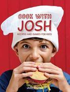 Cook with Josh: Recipes and games for kids