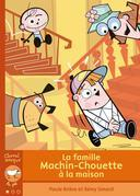 La famille Machin-Chouette  la maison