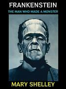 Frankenstein; or, the Modern Prometheus.