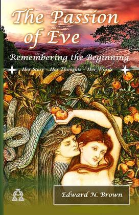 The Passion of Eve: Remembering the Beginning