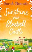 Sunshine Over Bluebell Castle (Bluebell Castle, Book 2)
