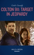 Colton 911: Target In Jeopardy (Mills & Boon Heroes) (Colton 911, Book 3)