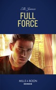 Full Force (Mills & Boon Heroes) (Declan's Defenders, Book 3)
