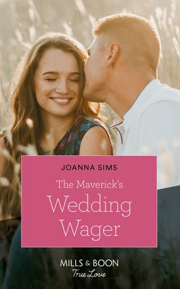 The Maverick's Wedding Wager (Mills & Boon True Love) (Montana Mavericks: Six Brides for Six Brother, Book 3)