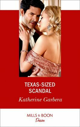 Texas-Sized Scandal (Mills & Boon Desire) (Texas Cattleman's Club: Houston, Book 7)