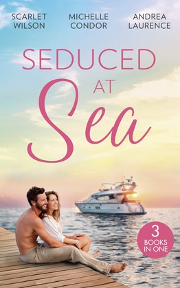 Seduced At Sea: His Last Chance at Redemption (Dark, Demanding and Delicious) / Holiday with the Millionaire / More Than He Expected (Mills & Boon M&B)