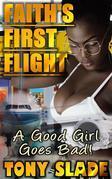Faith's First Flight