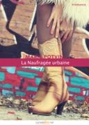 La Naufragée urbaine