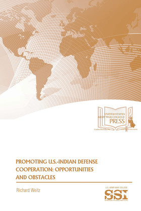 Promoting U.S.-Indian defense cooperation : opportunities and obstacles
