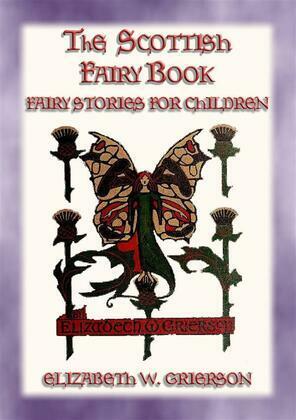 THE SCOTTISH FAIRY BOOK - 30 Scottish Fairy Stories for Children