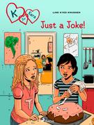 K for Kara 17 - Just a Joke!