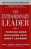 The Extraordinary Leader:  Turning Good Managers into Great Leaders