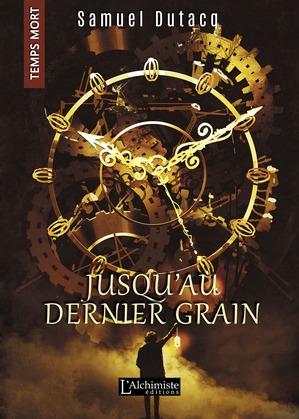Jusqu'au dernier grain (Temps Mort : L'Anthologie)