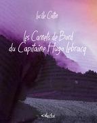 Les Carnets de Bord du Capitaine Hugo Lebracq