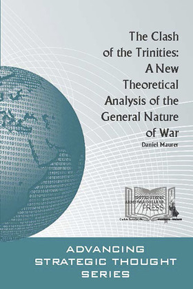 The clash of the trinities : a new theoretical analysis of the general nature of war