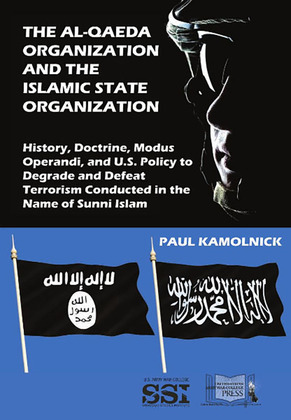 The al-Qaeda organization and the Islamic State organization : history, doctrine, modus operandi, and U.S. policy to degrade and defeat terrorism conducted in the name of Sunni Islam