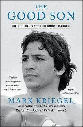 The Good Son: The Life of Ray ',Boom Boom', Mancini