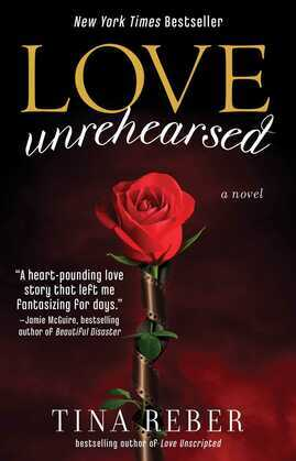 Love Unrehearsed: The Love Series, Book 2