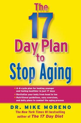 The 17 Day Plan to Stop Aging: A Step by Step Guide to Living 100 Happy, Healthy Years