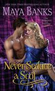 Maya Banks - Never Seduce a Scot: The Montgomerys and Armstrongs