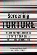 Screening Torture: Media Representations of the State of Terror and Political Dominiation