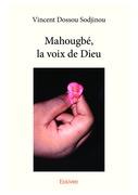 Mahougbé, la voix de Dieu