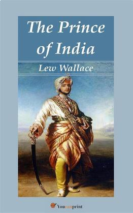 The Prince of India (Complete English Edition)