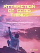 Attraction of Good Things