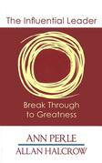 The Influential Leader: Break Through to Greatness