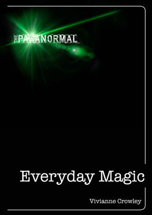 Everyday Magic: Discover your natural powers of intuition
