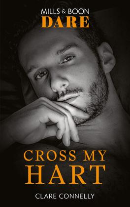 Cross My Hart (Mills & Boon Dare) (The Notorious Harts)