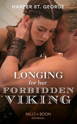 Longing For Her Forbidden Viking (Mills & Boon Historical) (To Wed a Viking, Book 2)