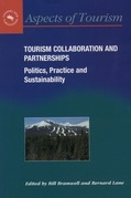 Tourism Collaboration and Partnerships: Politics, Practice and Sustainability