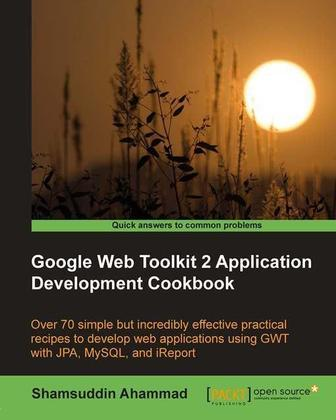 Google Web Toolkit 2 Application Development Cookbook