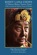 Rimey Lama Chopa: A Tibetan Rimey Tantric Feast