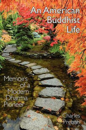 An American Buddhist Life: Memoirs of a Modern Dharma Pioneer