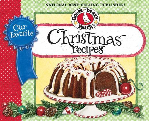Our Favorite Christmas Recipes Cookbook: We Look Forward to a Homemade Christmas Dinner All Year Long. Tie on Your Christmas Apron and Gather Family &