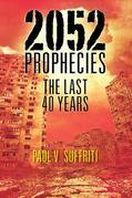 2052 Prophecies: The Last 40 Years