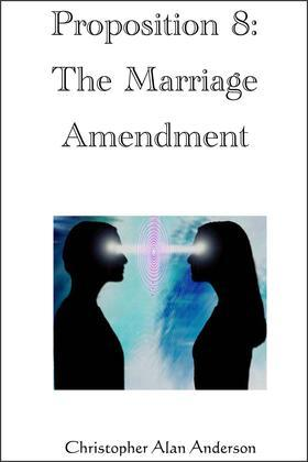 Proposition 8: The Marriage Amendment