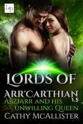 Abziarr and his unwilling Queen - Lords of Arr'Carthian 1,5