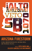 Arizona Firestorm: Global Immigration Realities, National Media, and Provincial Politics
