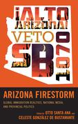 Arizona Firestorm: Global Immigration Realities, National Media, and Provincial Politics