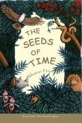 The Seeds of Time: Book 1: The Animal Talkers