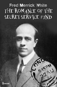 The Romance of the Secret Service Fund