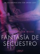 Fantasía de secuestro - Un relato erótico